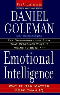 Emotional Intelligence: 10th Anniversary Edition; Why It Can Matter More Than IQ (Paperback, 10, Anniversary)