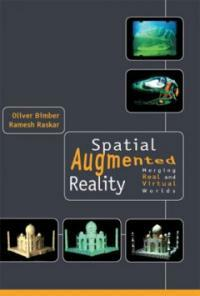 Spatial augmented reality : merging real and virtual worlds