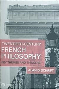 Twentieth-century French Philosophy : Key Themes and Thinkers (Paperback)
