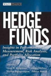 Hedge funds : insights in performance measurement, risk analysis, and portfolio allocation