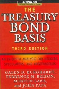 The treasury bond basis : an in-depth analysis for hedgers, speculators, and arbitrageurs 3rd ed