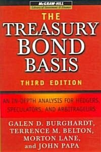 The Treasury Bond Basis: An In-Depth Analysis for Hedgers, Speculators, and Arbitrageurs (Hardcover, 3, Revised)
