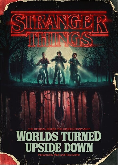Stranger Things: Worlds Turned Upside Down: The Official Behind-The-Scenes Companion (Hardcover)