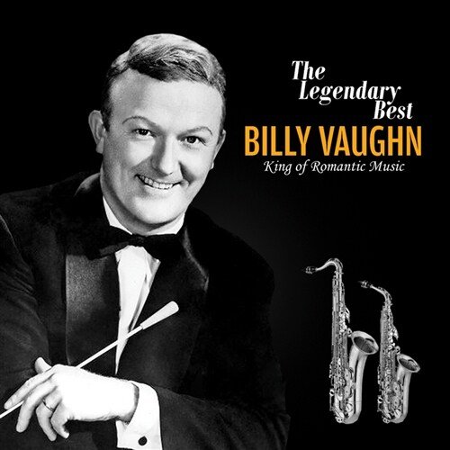 Billy Vaughn - The Legendary Best: King Of Romantic Music [2CD][리마스터링]