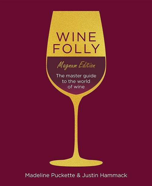 Wine Folly: Magnum Edition : The Master Guide (Hardcover)