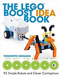 The Lego Boost Idea Book: 95 Simple Robots and Hints for Making More! (Paperback)