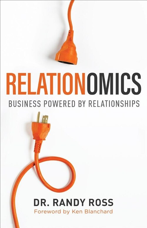 Relationomics: Business Powered by Relationships (Hardcover)