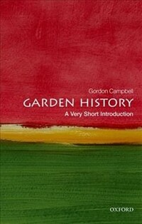 Garden History: A Very Short Introduction (Paperback)