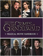 Fantastic Beasts: The Crimes of Grindelwald: Magical Movie Handbook (Hardcover)