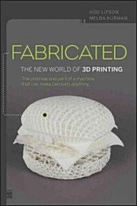 Fabricated: The New World of 3D Printing (Paperback)