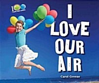 I Love Our Air (Library Binding)
