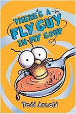 There's a Fly Guy in My Soup (Fly Guy #12) (Hardcover)