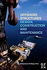 Offshore Structures: Design, Construction and Maintenance (Hardcover)