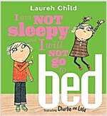 I Am Not Sleepy And I Will Not Go To Bed (Paperback, Reprint)