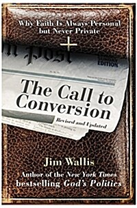 The Call to Conversion: Why Faith Is Always Personal But Never Private (Paperback)