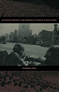 Militarized Modernity and Gendered Citizenship in South Korea (Paperback, 2005. Corr. 2nd)