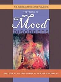 The American Psychiatric Publishing Textbook of Mood Disorders (Hardcover)
