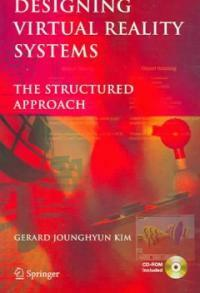 Designing virtual reality systems : the structured approach