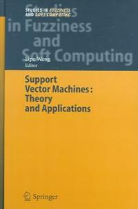 Support vector machines : theory and applications