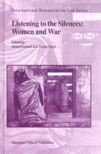 Listening to the silences : women and war
