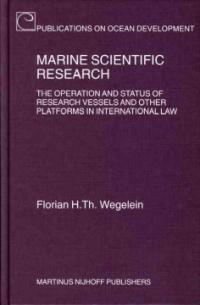 Marine scientific research : the operation and status of research vessels and other platforms in international law