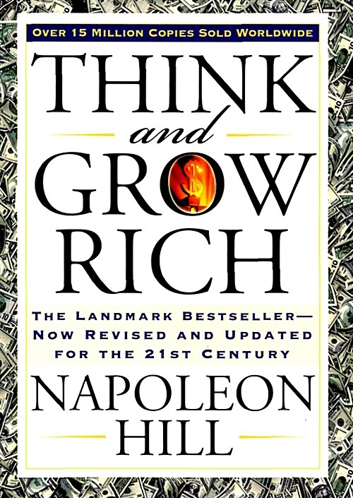 Think and Grow Rich: The Landmark Bestseller Now Revised and Updated for the 21st Century (Paperback, Deckle Edge)