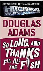 So Long, and Thanks for All the Fish (Mass Market Paperback)