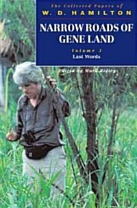 Narrow Roads of Gene Land - The Collected Papers of W. D. Hamilton : Volume 3 - Last Words (Paperback)