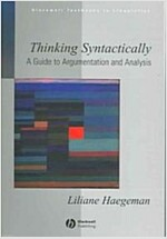 Thinking Syntactically : A Guide to Argumentation and Analysis (Paperback)