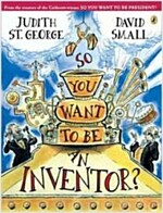 So You Want to Be an Inventor? (Paperback)