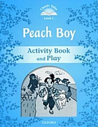 Classic Tales Second Edition: Level 1: Peach Boy Activity Book & Play (Undefined, 2 Revised edition)