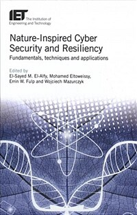 Nature-inspired cyber security and resiliency : fundamentals, techniques and applications