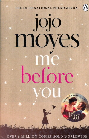 Me Before You : The international bestselling phenomenon (Paperback)