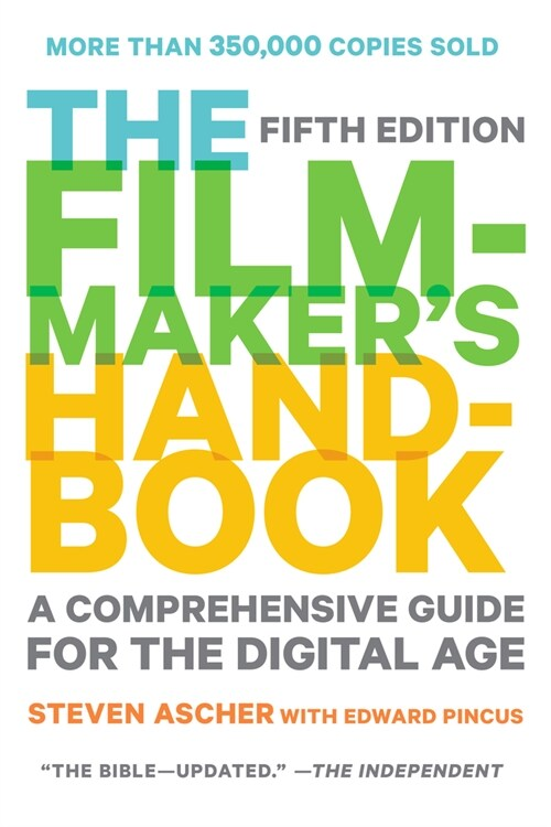 The Filmmakers Handbook: A Comprehensive Guide for the Digital Age (Paperback, 4, 2013, Revised)