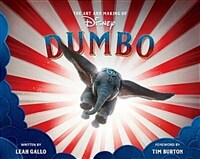 The Art and Making of Dumbo: Foreword by Tim Burton (Hardcover)