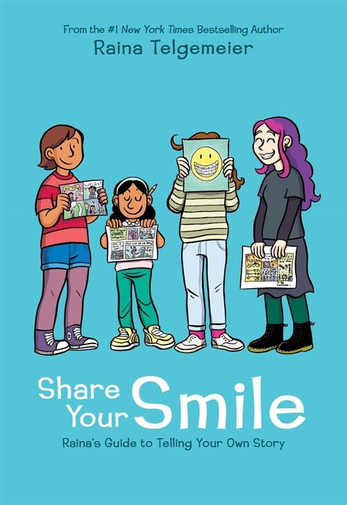 Share Your Smile: Rainas Guide to Telling Your Own Story (Hardcover)