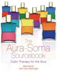 The Aura-Soma Sourcebook: Color Therapy for the Soul (Paperback)