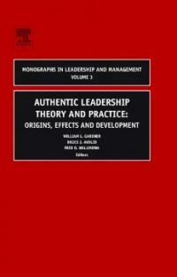 Authentic leadership theory and practice : origins, effects and development 1st ed