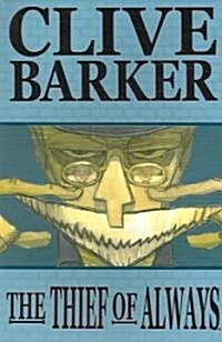 Clive Barkers The Thief of Always (Paperback)