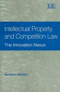Intellectual property and competition law : the innovation nexus
