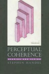 Perceptual coherence : hearing and seeing