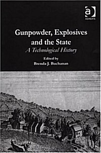 Gunpowder, Explosives and the State : A Technological History (Hardcover)