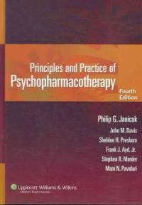 Principles and practice of psychopharmacotherapy 4th ed