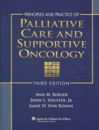 Principles and practice of palliative care and supportive oncology 3rd ed