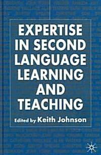 Expertise in Second Language Learning and Teaching (Hardcover, 2005)