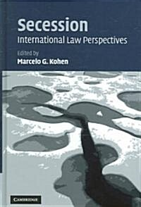 Secession : International Law Perspectives (Hardcover)