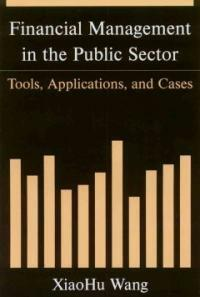 Financial management in the public sector : tools, applications, and cases
