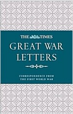 The Times Great War Letters : Correspondence from the First World War (Hardcover)