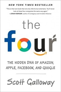 The Four : The Hidden DNA of Amazon, Apple, Facebook, and Google (Hardcover)