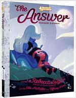 The Answer(디 앤서) 사파이어와 루비 이야기 : 스티븐 유니버스